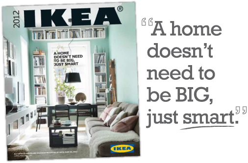 a home doesn't need to be big, just smart, ikea