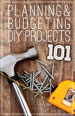 Planning & Budgeting DIY Projects 101 / 7th House on the Left