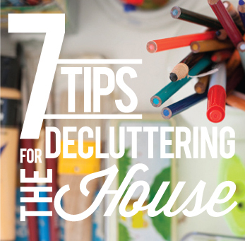 7 Tips for Decluttering the House / 7th House on the Left