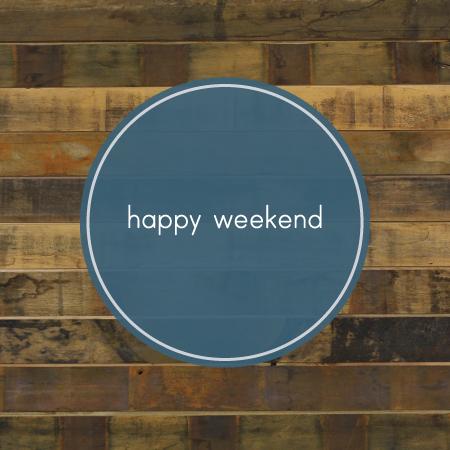 happy weekened / 7thhouseontheleft.com