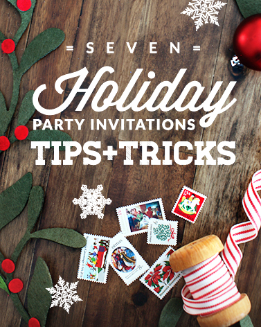 7 Holiday Party Invitations Tips + Tricks / 7thhouseontheleft.com