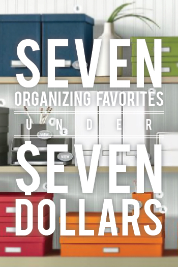 Seven Organizing Favorites Under $7 // 7thhouseontheleft.com